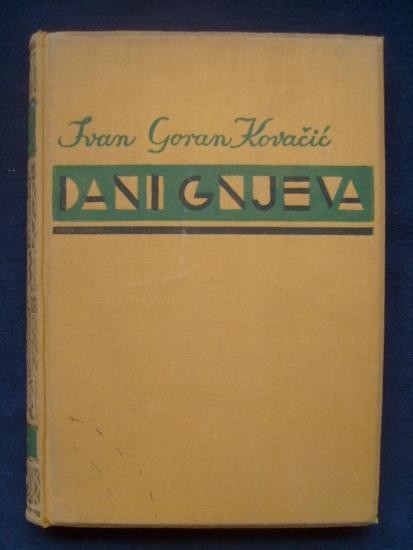 Dani Gnjeva Ivan Goran Kovacic Antikvarna Knjiga Antikvarijat